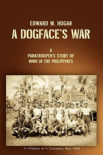 9780595429042: A Dogface's War: A Paratrooper's Story of WWII in the Philippines
