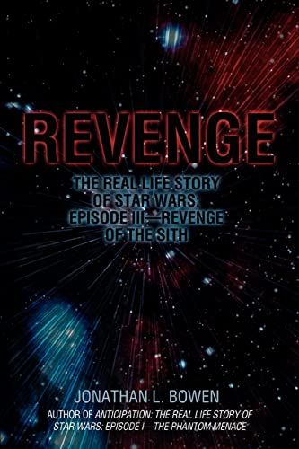 9780595429233: Revenge: The Real Life Story of Star Wars: Episode III - Revenge of the Sith