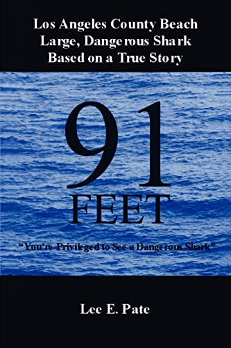 91 Feet: Youre Privileged to See a Dangerous Shark: Lee Pate