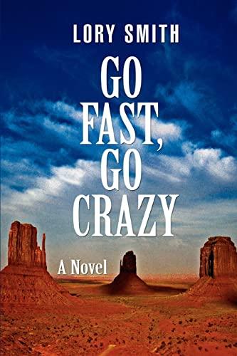 Go Fast, Go Crazy (Paperback)