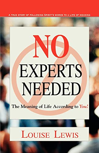 No Experts Needed: The Meaning of Life: Lewis, Louise