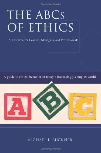 9780595429875: The ABCs of Ethics: A Resource for Leaders, Managers, and Professionals