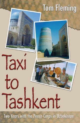 9780595429974: Taxi to Tashkent: Two Years with the Peace Corps in Uzbekistan