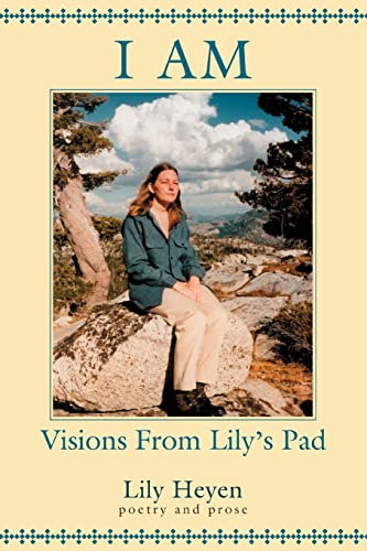 9780595430178: I AM: Visions From Lily's Pad