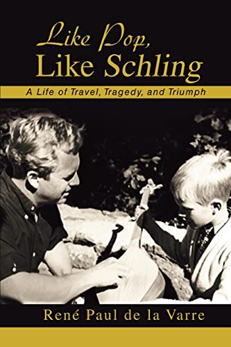 9780595430352: Like Pop, Like Schling: A Life of Travel, Tragedy, and Triumph
