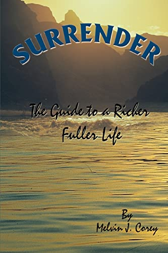 9780595430413: Surrender: The Guide to a Richer Fuller Life