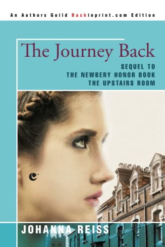 9780595430505: The Journey Back: Sequel to the Newbery Honor Book The Upstairs Room