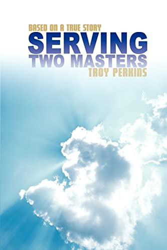 9780595430529: Serving Two Masters: Based on a True Story