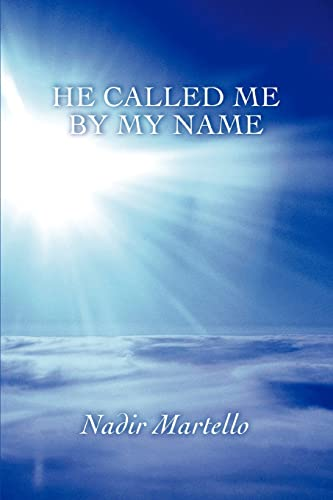 9780595430949: He Called Me By My Name