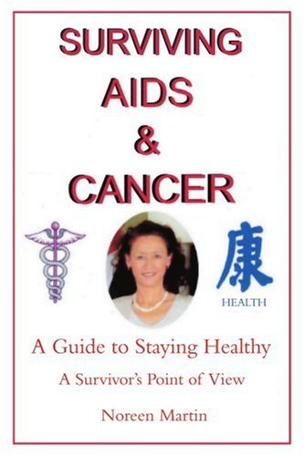 9780595431526: Surviving AIDS and Cancer: A Guide to Staying Healthy
