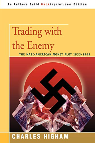 9780595431663: Trading with the Enemy: the Nazi-American Money Plot 1933-1949