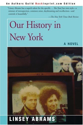 9780595431830: Our History in New York: A Novel
