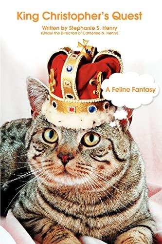 King Christophers Quest A Feline Fantasy: Stephanie Henry