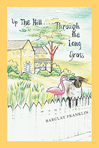 Up The Hill, Through The Long Grass: Barclay Franklin