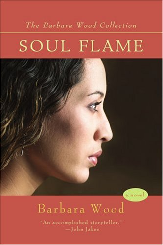 9780595433346: Soul Flame (Barbara Wood Collection)