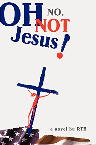 9780595433452: Oh No, Not Jesus!