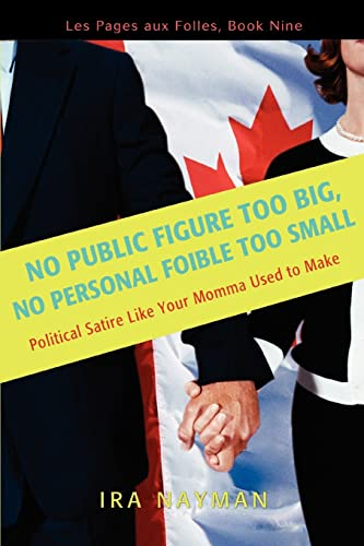No Public Figure Too Big, No Personal Foible Too Small: Les Pages Aux Folles, Book Nine: Ira Nayman