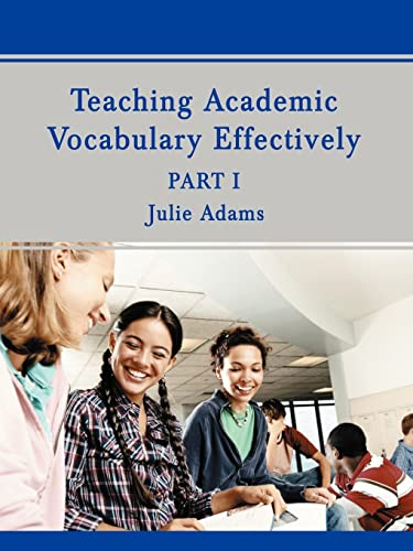 9780595433568: Teaching Academic Vocabulary Effectively: Part 1