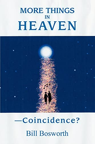 More Things In Heaven --Coincidence: Bill Bosworth