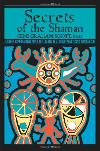 9780595433605: Secrets Of The Shaman: Further Explorations with the Leader of a Group Practicing Shamanism