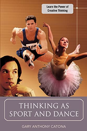 9780595433742: Thinking as Sport and Dance: Learn the Power of Creative Thinking
