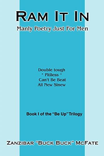 9780595433902: Ram It In: Manly Poetry Just For Men