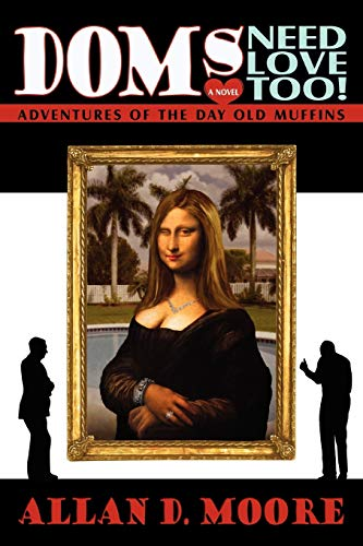 9780595434299: Doms Need Love Too!: Adventures Of The Day Old Muffins