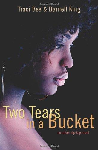 9780595434817: Two Tears in a Bucket: an urban hip-hop novel
