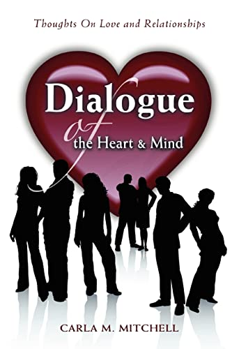 Dialogue of the Heart and Mind Thoughts on Love and Relationships: Carla Mitchell