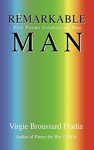 9780595435616: Remarkable Man: Five Poems Celebrating Men