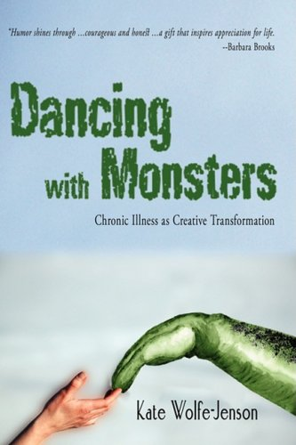 9780595435661: Dancing with Monsters: Chronic Illness as Creative Transformation