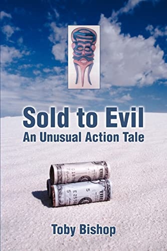 9780595436071: Sold to Evil: An Unusual Action Tale