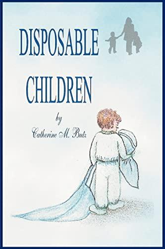 Disposable Children: Catherine Butz