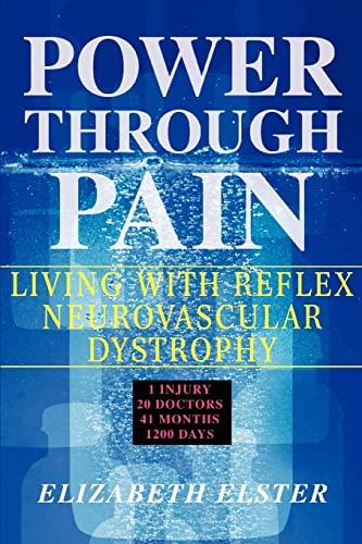 9780595437160: Power Through Pain: Living with Reflex Neurovascular Dystrophy