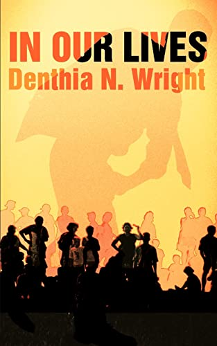 In Our Lives: Denthia Wright