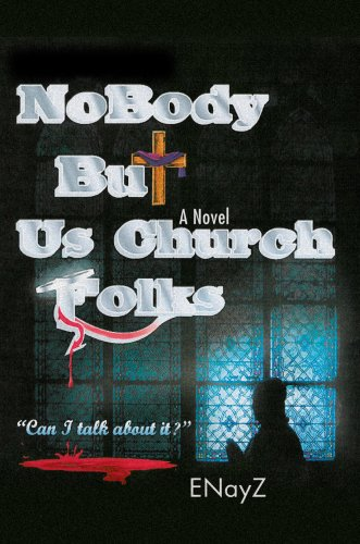 9780595437474: Nobody But Us Church Folks: Can I Talk About It?