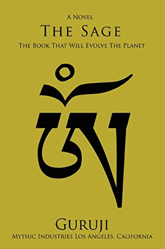 The Sage The Book That Will Evolve The Planet: GURUJI