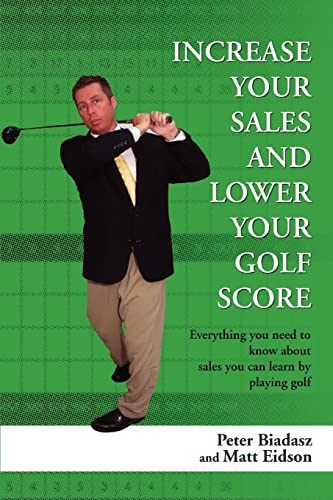 Increase Your Sales And Lower Your Golf Score Everything you need to know about sales you can learn...