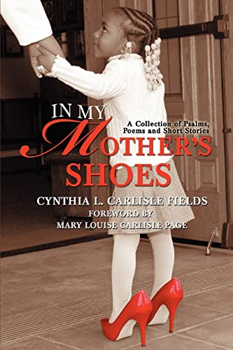9780595438129: In My Mother's Shoes: A Collection of Psalms, Poems and Short Stories