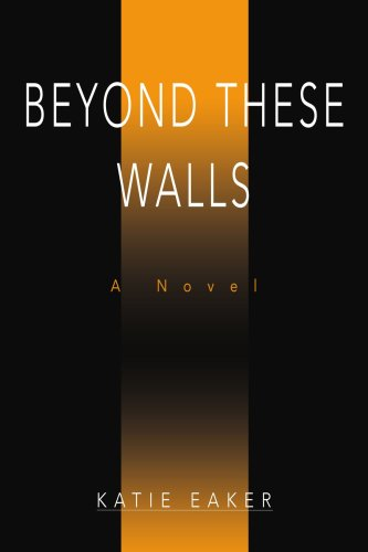 9780595438556: Beyond These Walls