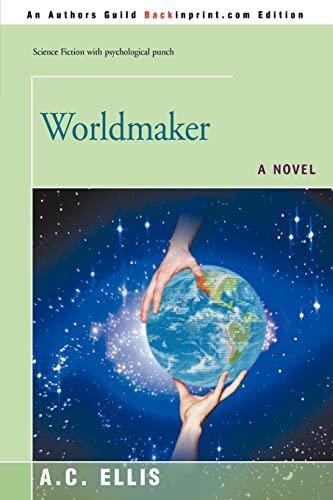 9780595438693: Worldmaker