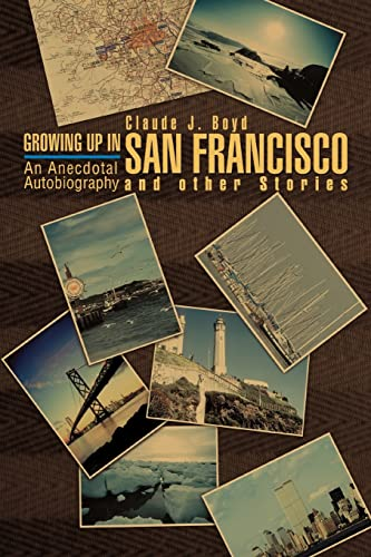 9780595438716: Growing Up in San Francisco and Other Stories: An Anecdotal Autobiography