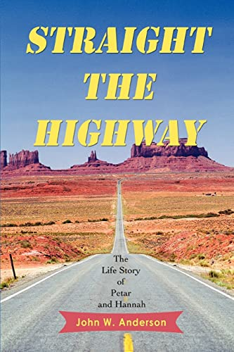 Straight the Highway: The Life Story of Petar and Hannah: John Anderson