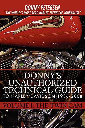 9780595439027: Donny's Unauthorized Technical Guide to Harley Davidson 1936-2008: The Twin Cam