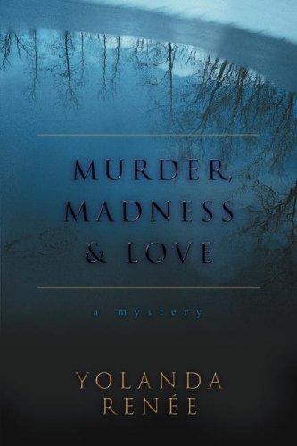 9780595439713: Murder, Madness & Love: a mystery