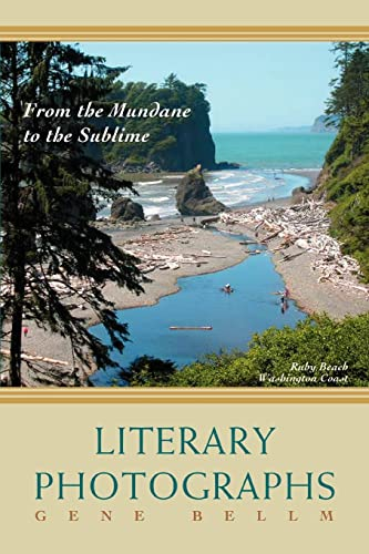 9780595440627: Literary Photographs: From the Mundane to the Sublime