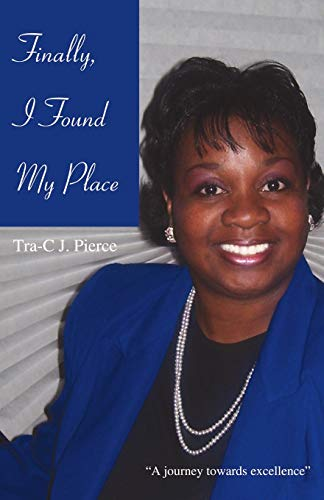 9780595441006: Finally, I Found My Place: A journey towards excellence