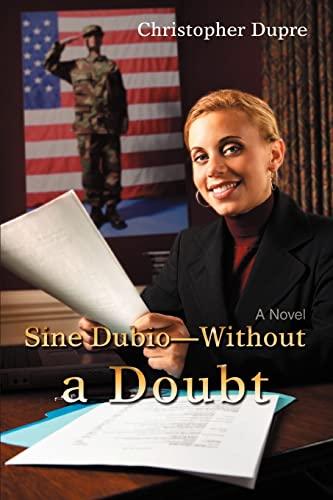 9780595441594: Sine Dubio—Without a Doubt