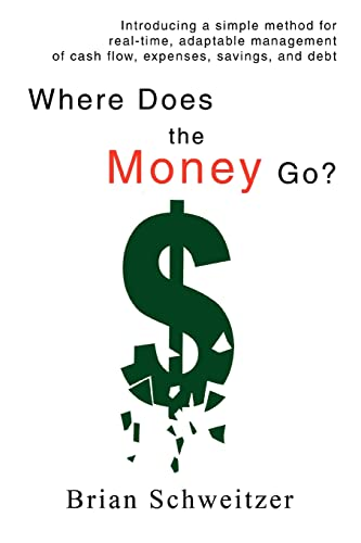 9780595441792: Where Does the Money Go?: Introducing a simple method for real-time, adaptable management of cash flow, expenses, savings, and debt