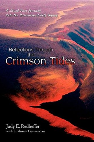 9780595441914: Reflections Through the Crimson Tides: A Loved Ones Journey Into the Discovery of Self Injury